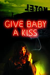 Primary photo for Give Baby a Kiss