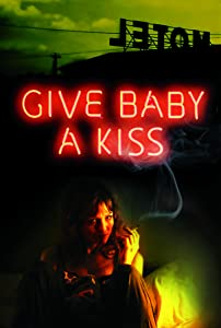 Best site to watch online movie Give Baby a Kiss USA [1280x960]