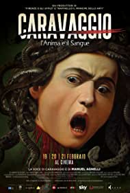 Caravaggio: The Soul and the Blood (2018)