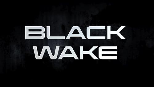 Black Wake Trailer