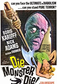 Die, Monster, Die! (1965) Poster - Movie Forum, Cast, Reviews