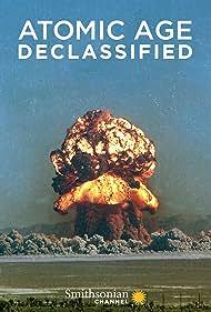 Atomic Age Declassified (2019)