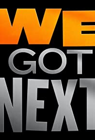 Primary photo for We Got Next