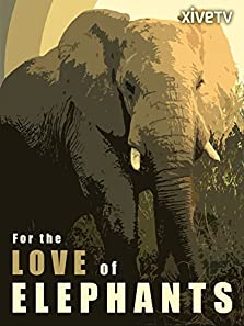 For the Love of Elephants (2010)