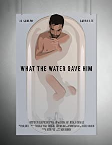 What the Water Gave Him (2015)
