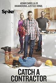 Catch a Contractor Poster - TV Show Forum, Cast, Reviews