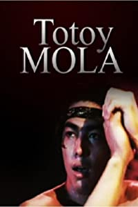 Latest movies downloads free Totoy Mola Philippines [1280p]