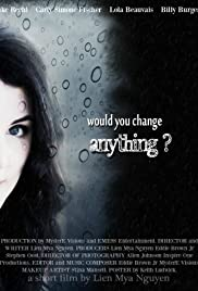 Would You Change Anything? Poster