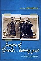Beware of Greeks... Bearing Guns