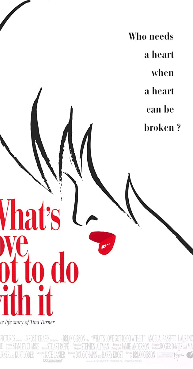 What's Love Got to Do with It (1993) - IMDb