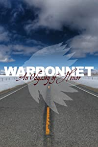Latest movie downloading Warbonnet: An Odyssey of Honor by none [Mpeg]