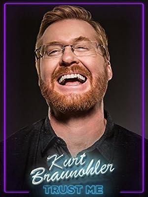 Where to stream Kurt Braunohler: Trust Me