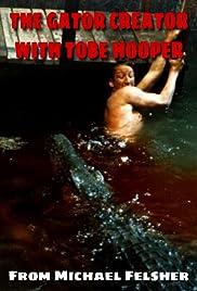 The Gator Creator with Tobe Hooper Poster