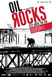 Oil Rocks: City Above the Sea Poster
