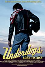 Underdogs: Born to Lose