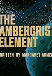 The Ambergris Element Poster