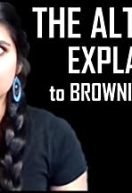 The Alt-Right Explained to BrownieWifOpns
