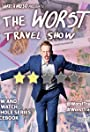 The Worst Travel Show