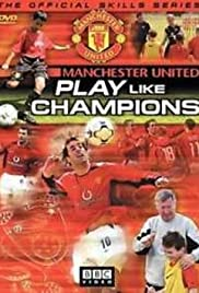 Manchester United: Play Like Champions Poster