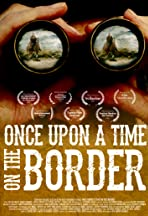 Once Upon a Time on the Border