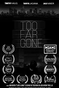 Primary photo for Too Far Gone