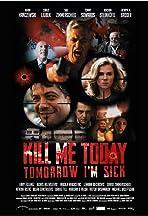 Kill Me Today, Tomorrow I'm Sick!