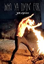 Joe Grah: Who Ya Dyin' For
