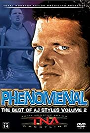 TNA Wrestling: Phenomenal - The Best of AJ Styles, Volume 2 Poster