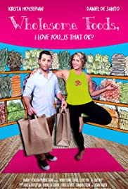 Wholesome Foods I Love You... Is That OK? Poster