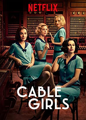 Cable Girls (2017–2020)