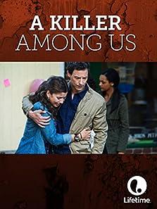 A Killer Among Us (2012 TV Movie)