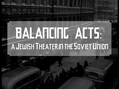 Balancing Acts: A Jewish Theater in the Soviet Union by