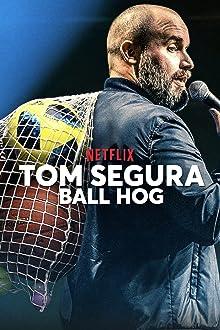 Tom Segura: Ball Hog (2020 TV Special)