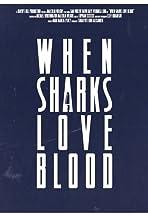 When Sharks Love Blood