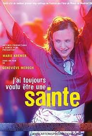 J'ai toujours voulu être une sainte (2003)