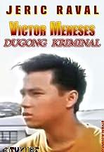 Victor Meneses: Dugong Kriminal