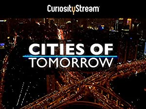 Where to stream Cities of Tomorrow