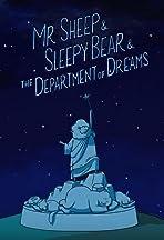 Mr. Sheep & Sleepy Bear & the Department of Dreams