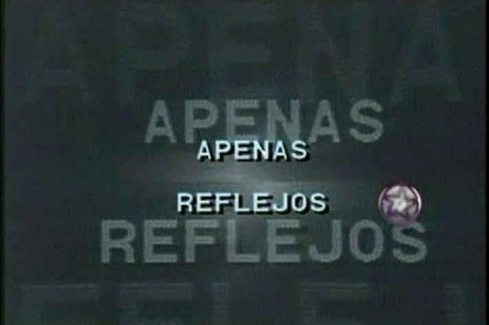 Apenas Reflejos ((1986))