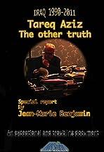 Tariq Aziz: The Other Truth