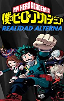 Boku No Hero Academia: Realidad Alterna (2018–2019)
