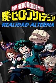 Boku No Hero Academia: Realidad Alterna Poster