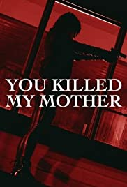 You Killed My Mother (2017) 720p