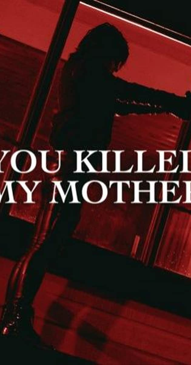 Subtitle of You Killed My Mother