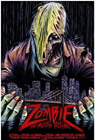 Primary photo for Zombie: The Motion Picture