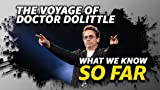 What We Know About 'The Voyage of Doctor Dolittle' ... So Far