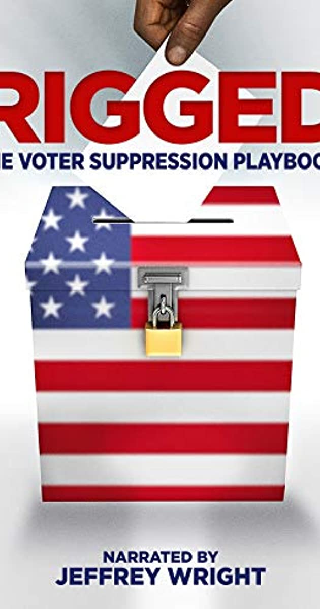Rigged: The Voter Suppression Playbook (2019) - IMDb