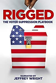 Primary photo for Rigged: The Voter Suppression Playbook