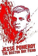 Jesse Pomeroy: The Boston Boy Fiend