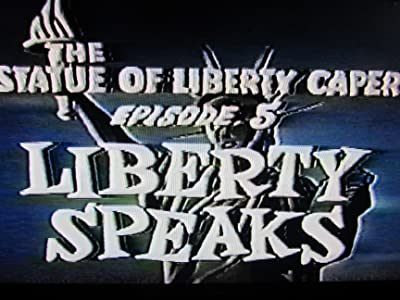 Watching hd movies The Statue of Liberty Caper: Liberty Speaks by [SATRip]